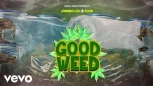 Chronic Law - Good Weed Ft. Kash